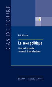 Le sexe politique, Genre et sexualité au miroir transatlantique