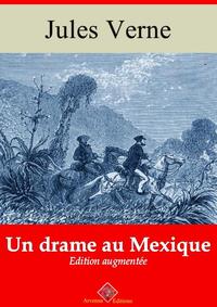 Un drame au Mexique - suivi d'annexes