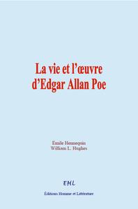 La vie et l'oeuvre d'Edgar Allan Poe