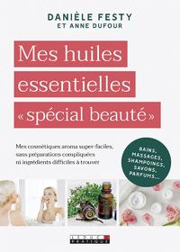 Mes huiles essentielles « spécial beauté »