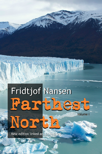Farthest North: New edition annotated and linked, Volume 1