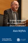 Livre numérique Le droit européen a-t-il une histoire? En a-t-il besoin?