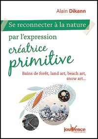 Se reconnecter à la nature par l'expression créatrice primitive