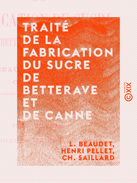 Trait? de la fabrication du sucre de betterave et de canne - Tome II