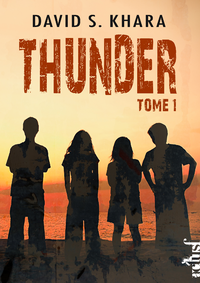 Thunder. Volume 1, Quand la menace gronde