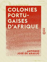 Colonies portugaises d'Afrique - Colonisation, ?migration, d?portation