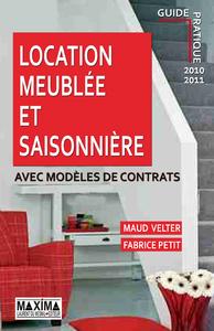 Location meublée et saisonnière, AVEC MODÈLES DE CONTRATS