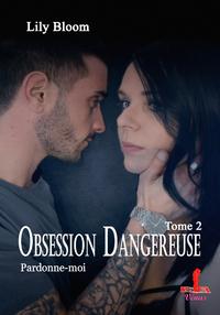 Obsession dangereuse tome 2