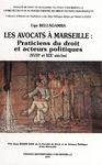 Livre numérique Les avocats à Marseille: praticiens du droit et acteurs politiques