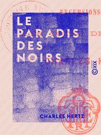 Le Paradis des Noirs, EXCURSIONS SUR LES CÔTES DE GUINÉE