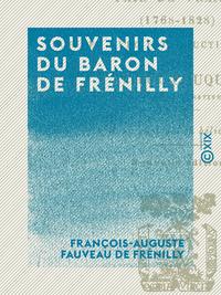 Souvenirs du baron de Fr?nilly, Pair de France (1768-1828)