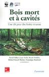 Livre numérique Bois mort et à cavités : une clé pour des forêts vivantes (Chambéry  25-28 octobre 2004 avec CD-Rom)