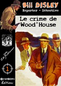 Le crime de Wood'house