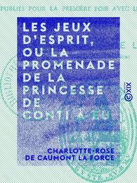 Les Jeux d'esprit, ou La Promenade de la princesse de Conti à Eu