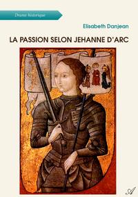 La passion selon Jehanne d'Arc