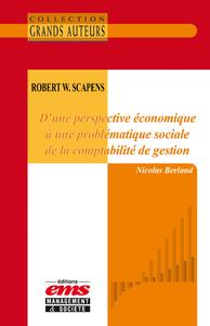 Robert W. Scapens - D?une perspective économique à une problématique sociale de la comptabilité de g