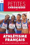 Livre numérique Petites Chroniques #17 : Athlétisme français — 95 ans d'exploits sportifs