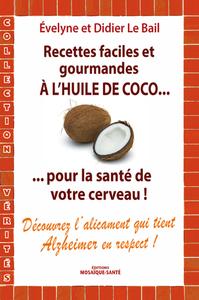 Livre numérique Recettes faciles et gourmandes à l'huile de coco...pour la santé de votre cerveau