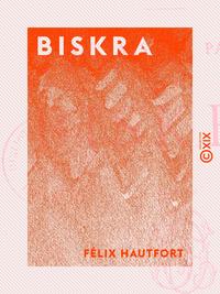Biskra - Au pays des palmes