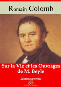Sur la vie et les ouvrages de M. Beyle (Annoté), Nouvelle édition 2019