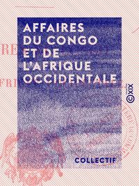 Affaires du Congo et de l'Afrique occidentale