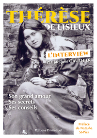THERESE DE LISIEUX - L'INTERVIEW