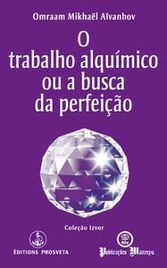 O trabalho alquímico ou a busca da perfeição