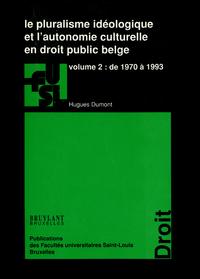 Le pluralisme idéologique et l'autonomie culturelle en droit public belge - vol.2