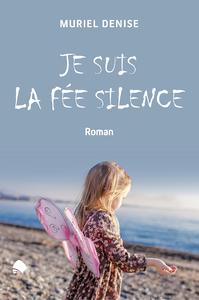 Image de couverture (Je suis la fée silence)