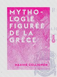 Mythologie figur?e de la Gr?ce