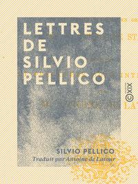 Lettres de Silvio Pellico