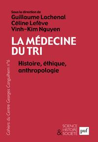 La médecine du tri. Histoire, éthique, anthropologie, Les Cahiers du Centre Georges Canguilhem, N° 6