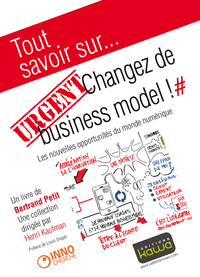 Tout savoir sur... URGENT: Changez de business model!