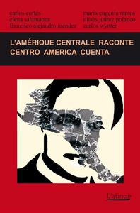 L'Am?rique centrale raconte (2014) / Centro Am?rica cuenta (2014)