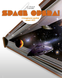 Space opera ! : l'imaginaire spatial avant 1977