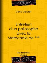 Entretien d'un philosophe avec la Maréchale de ***