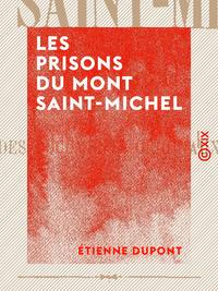 Les Prisons du Mont Saint-Michel, 1425-1864