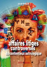 Affaire Litiges Controverses du contentieux astrologique
