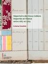 Livre numérique Répertoire des tissus indiens importés en France entre 1687 et 1769