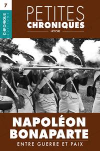 Livre numérique Petites Chroniques #7 : Napoléon Bonaparte — Entre guerre et paix