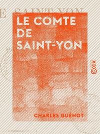 Le Comte de Saint-Yon - Ou les Cachots de Plessis-les-Tours