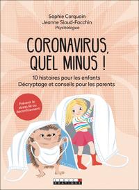 Image de couverture (Coronavirus, quel minus ! : 10 histoires pour les enfants : décryptage et conseils pour les parents)