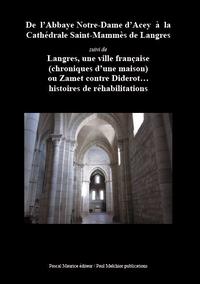 De l'Abbaye Notre-Dame d'Acey ? la Cath?drale Saint-Mamm?s de Langres
