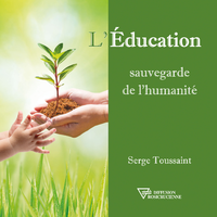 L'Education, sauvegarde de l'humanité