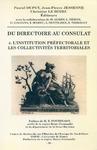 Livre numérique Du Directoire au Consulat 4. L'institution préfectorale et les collectivités territoriales