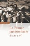 Livre numérique La France préhistorienne de 1789 à 1941