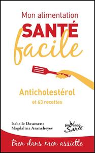 Mon alimentation santé facile : Anticholestérol
