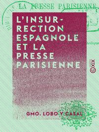 L'Insurrection espagnole et la presse parisienne