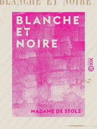 Blanche et Noire