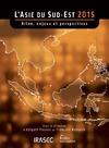 Livre numérique L'Asie du Sud-Est 2015: bilan, enjeux et perspectives